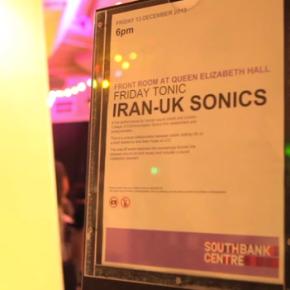 New Video: Iran-UK Sonics, LondonResidency